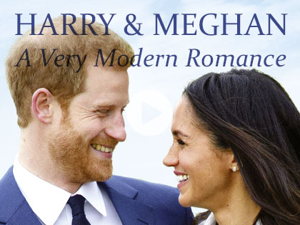 Harry & Meghan: A Very Modern Romance